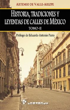 Buy Historia, tradiciones y leyendas de calles de Mexico. Vol 2 by Artemio de Valle Arizpe and Read this Book on Kobo's Free Apps. Discover Kobo's Vast Collection of Ebooks and Audiobooks Today - Over 4 Million Titles! Free Epub, Audiobooks, Ebooks, This Book, Louvre, Reading, Travel, Apps, Products
