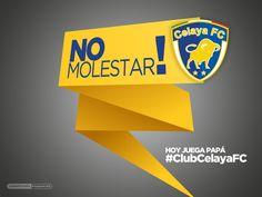 #LigraficaMX #NoMolestar #CelayaFC