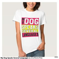 My Dog Speaks Several Languages T-shirt