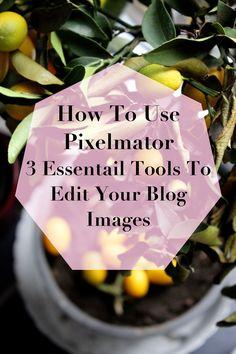 Pixelmator tutorial 3 tools to edit images @leaclara
