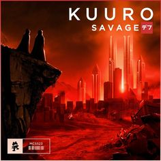KUURO - Savage by Monstercat