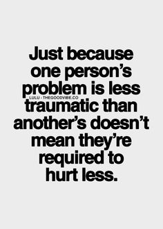 This is true people! One of my pet peeves.Well, if you think your day was tough, listen to mine. Best Love Quotes, Great Quotes, Quotes To Live By, Favorite Quotes, Me Quotes, Inspirational Quotes Pictures, Love Words, Meaningful Quotes, Thought Provoking