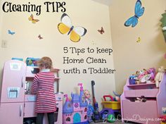 Cleaning Tips; How to Keep Home Clean with a Toddler in 5 Easy Steps!  #cleaningtips #parenting