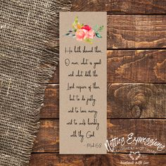 He hath shewed thee - Bookmark Sympathy Cards, Greeting Cards, Tag Design, Pallet Signs, Paper Gifts, Handmade Wooden, Seasonal Decor, Wooden Signs, Bookmarks