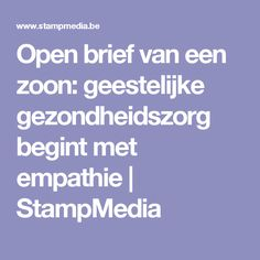Open brief van een zoon: geestelijke gezondheidszorg begint met empathie | StampMedia
