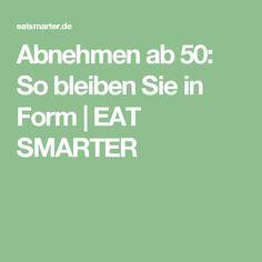 Abnehmen ab 50: So bleiben Sie in Form   EAT SMARTER