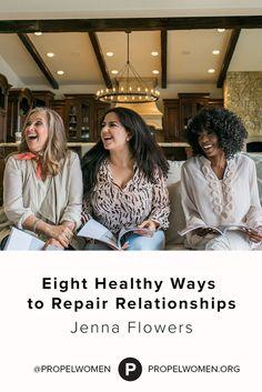Eight Healthy Ways to Repair Relationships #jennaflowers #propelwomen
