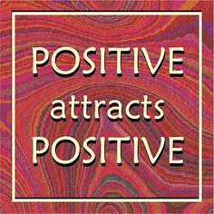 POSITIVE attracts POSITIVE | #Quotes