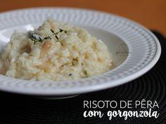 Risoto de Pêra com Gorgonzola. Receita deliciosa, digna de restaurante, e fácil de fazer em casa.