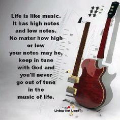 ...keep in tune with God..,