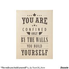 """""""The walls you build yourself"""" inspiration poster"""