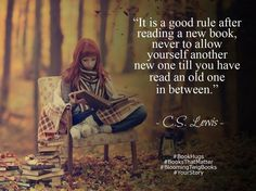 It is a good rule after reading a new book never to allow yourself another new one till you have read an old one in between. - C.S. Lewis #booksthatmatter #bookhugs #bloomingtwig #yourstory