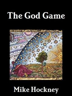 The God Game (The God Series) by Mike Hockney. $4.99. Publisher: Hyperreality Books (July 4, 2012). 285 pages. Author: Mike Hockney