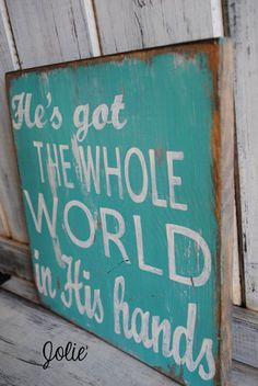 He's got the whole world distressed blue by JolieCustomWoodArt, $35.00