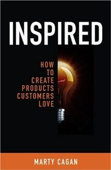 5 Key Reads for Would-be Entrepreneurs and Startupers | Inspired: How to Create Products Customers Love by Marty Cagan