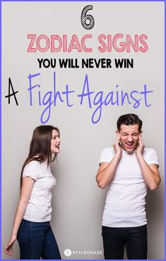 6 Zodiac Signs You Will Never Win A Fight Against #zodiac #relationships #fights #allaboutmen #men #women