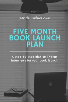 Five Month Book Launch Plan - Sarah Sambles - writer, communications coach Marketing Calendar, Marketing Goals, Online Marketing, Writing A Book, Writing Tips, Writing Binder, Fiction And Nonfiction, Book Launch, Self Publishing