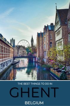 Some of the best things to do in Ghent are free. Discover why Ghent should be on the top of every Belgium Itinerary. #belgium #ghent #traveltips #europe