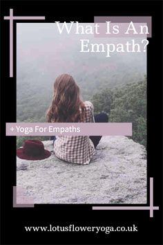 What is an empath? Includes a follow along yoga for empaths to learn the energy and help with protection.