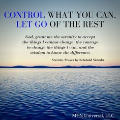 CONTROL WHAT YOU CAN, LET GO OF THE REST