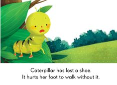 Poor Caterpillar has lost her shoe, and can't find one that fits! Read the best bedtime stories, short stories for kids, fairy tales and poems for kids here! English Moral Stories, Short Moral Stories, English Stories For Kids, Moral Stories For Kids, Short Stories For Kids, English Story, Kids Story Books, Ap English, English Language