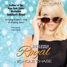 """Nichole Chase fans! His """"Recklessly Royal"""" (Suddenly, Book 2) was recently published in audio. Sample it here: http://amblingbooks.com/books/view/recklessly_royal"""