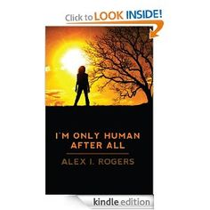 I'm Only Human After All (The Empowerment Series Book 1) [Kindle Edition] Alex Rogers (Author)