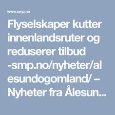 Flyselskaper kutter innenlandsruter og reduserer tilbud -smp.no/nyheter/alesundogomland/ – Nyheter fra Ålesund og omland.