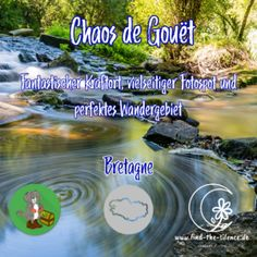 """Im """"Chaos-de-Gouet"""" durchläuft nur wenige Kilometer von ihrer Mündung entfernt die Gouet ein wunderbares Tal voller fantastisch geformter Granitfelsen in einem sonnendurchfluteten Wald - Ein Ort voller Kraft und Natur! VIDEO Zum Starten einer Diashow - auf ein Bild klicken, zurücklehnen und genießen!"""