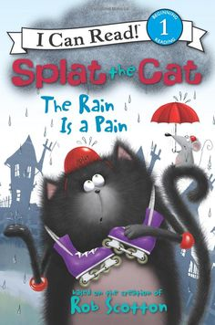 Splat the Cat: The Rain Is a Pain (I Can Read Book 1): Rob Scotton: 9780062090171: Amazon.com: Books