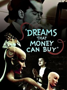 Dreams That Money Can Buy - Hans Richter 1947 [original] Dada Surrealism. http://wp.me/pn2J2-5Bb Joe/Narcissus (Jack Bittner) is an ordinary man who has recently signed a complicated lease on a room. As he wonders how to pay the rent, he discovers that he can see the contents of his mind unfolding whilst looking into his eyes in the mirror.