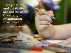 Creativity is imagination in action