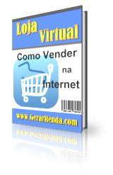 Baixar Ebook Grátis: Loja Virtual Como Vender na Internet | Ganhar Dinheiro na Internet