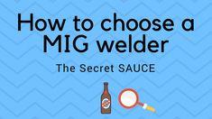 Mig Welding Tips, The Secret