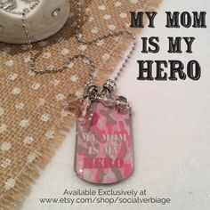 My mom is my hero necklace or keychain. Www.etsy.com/shop/socialverbiage