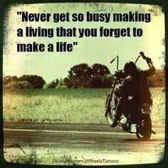 Make a life - Go bike riding Harley Davidson Bike Quotes, Motorcycle Quotes, Motorcycle Art, Hyabusa Motorcycle, Motorcycle Posters, Chopper Motorcycle, Motorcycle Garage, Harley Davidson, Go Karts
