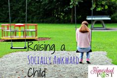 What do you do when you're raising a socially awkward child? Accepting each child's unique personality is part of the process.