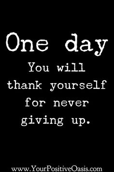 Archives - Your Positive Oasis Never never never ever give up! Not ever!Never never never ever give up! Not ever! New Quotes, Quotes For Him, Happy Quotes, Words Quotes, Positive Quotes, Quotes To Live By, Motivational Quotes, Funny Quotes, Life Quotes