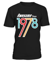 # 1978  - Awesome shirt .  ***Limited Edition. Not available in stores***    More years click here:https://www.teezily.com/stores/awesome-shirtClick the GREEN BUTTON, select your style, color and order.***T-shirt, Long Sleeve and Hoodie available in multiple colors***Only available for a Limited Time. Get yours ASAP.