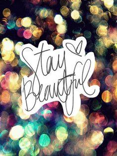 Stay beautiful <3  #staybeautiful #fashion #quotes #fashionquotes