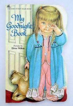 My absolute favorite childhood book! <3  My Goodnight Book (1981) by Eloise Wilkin - A Golden Sturdy Shape Book