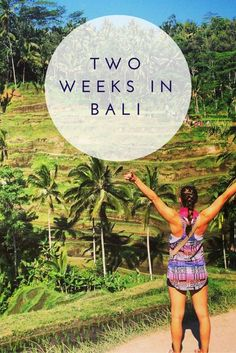 Bali in Two Weeks | The Restless Worker