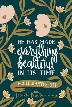 """""""He has made everything beautiful in its time""""Get this print in my shop!And be sure to check out my cases in my Casetify shop!Be sure to use the referral code QU6TK8 to get $10 off your first purchase!Read the…"""