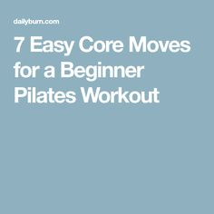 7 Easy Core Moves for a Beginner Pilates Workout