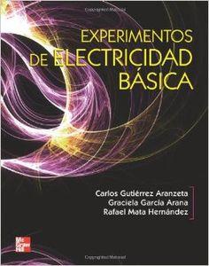 Título: Experimentos de electricidad basica / Autor: Gutierrez Aranzeta, Carlos / Año:2009 / Código: 621.3/G96/E