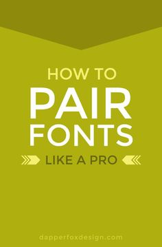 Mastering The Art Of Pairing Fonts