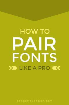 How To Pair Fonts Like A Pro - Dapper Fox Design - Website Design // Branding // Logo Design // Brand // Design Inspiration // Blog Design - A Blog for Entrepreneurs
