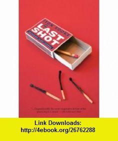 The Last Shot (9780887623585) Leon Rooke , ISBN-10: 0887623581  , ISBN-13: 978-0887623585 ,  , tutorials , pdf , ebook , torrent , downloads , rapidshare , filesonic , hotfile , megaupload , fileserve