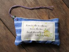 """lavender sachet - """"live in the sunshine...swim the sea...drink the wild air""""...quote by Emerson $10.50"""