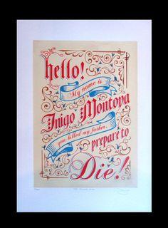 The Princess Bride Inigo Montoya Hand Pulled Limited Edition Screen Print by Barry D Bulsara